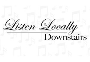 Listen Locally Downstairs